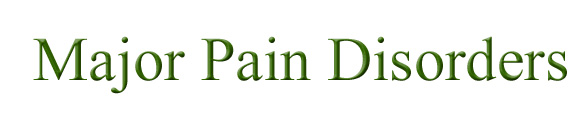 Major Pain Disorders